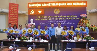 Hội nghị Ban Chấp Hành mở rộng Công đoàn CTCP Cấp Nước Nhà Bè về việc kéo dài nhiệm kỳ đến năm 2022